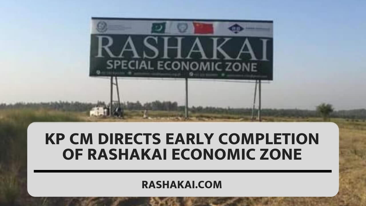 KP CM Directs Early Completion of Rashakai Economic Zone