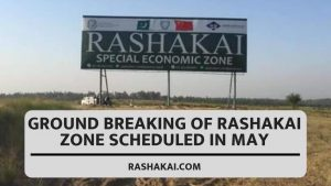 Ground Breaking of Rashakai Zone scheduled in May