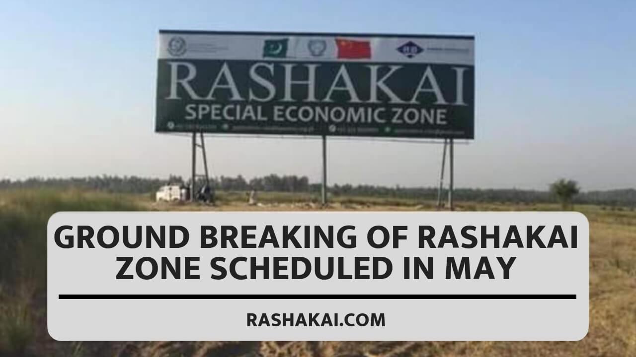Ground Breaking of Rashakai Zone scheduled in May
