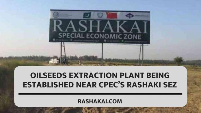 Oilseeds extraction plant being established near CPEC's Rashaki SEZ 1