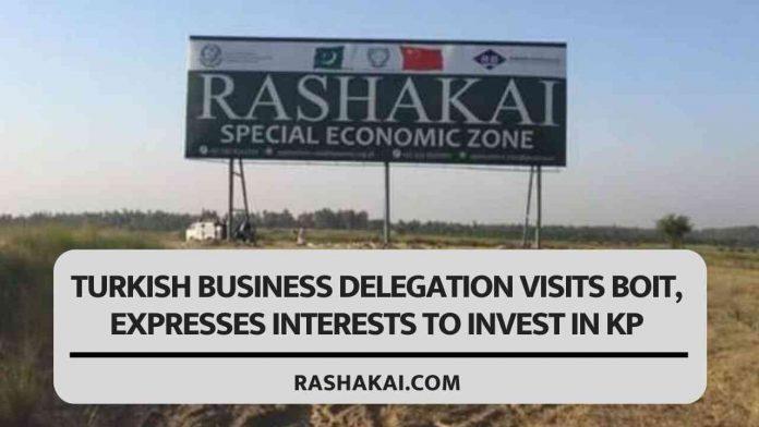 Turkish Business Delegation Visits BOIT, Expresses Interests To Invest In KP 1